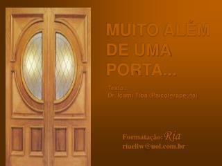 MUITO ALÉM DE UMA PORTA...