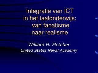 Integratie van ICT  in het taalonderwijs:   van fanatisme  naar realisme