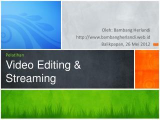 Pelatihan Video Editing & Streaming