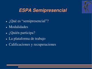 ESPA Semipresencial
