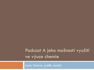 Podcast A jeho možnosti využití ve výuce chemie