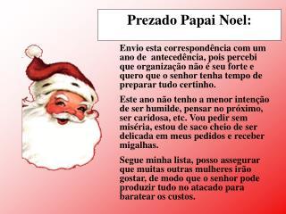 Prezado Papai Noel: