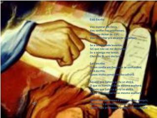 Est� Escrito Vou esperar em Deus, Vou confiar nas promessas; N�o vou deixar de crer,