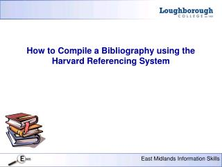 How to Compile a Bibliography using the Harvard Referencing System