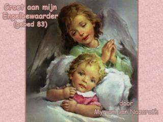 Groet aan mijn Engelbewaarder (gebed 83)