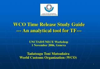 WCO Time Release Study Guide --- An analytical tool for TF---