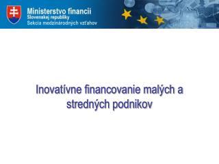 Inovatívne financovanie malých a stredných podnikov