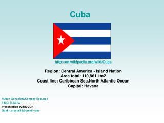 en.wikipedia/wiki/Cuba Region: Central America - Island Nation Area total: 110,861 km2