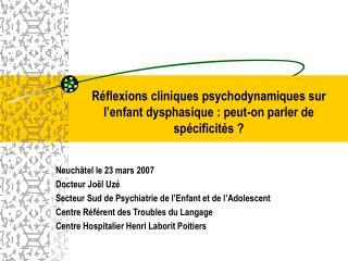 R flexions cliniques psychodynamiques sur l enfant dysphasique : peut-on parler de sp cificit s