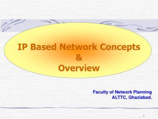 IP Based Network Concepts & Overview