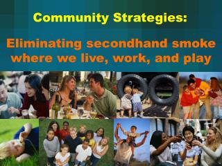 Eliminating secondhand smoke  where we live, work, and play