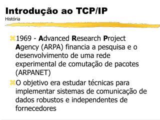 Introdução ao TCP/IP História