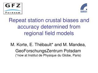 Repeat station crustal biases and accuracy determined from regional field models