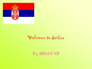 Welcome to Serbia