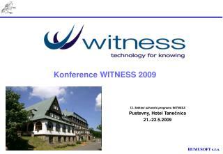 Konference WITNESS 2009 12. Setkání uživatelů programu WITNESS Pustevny, Hotel  Tane čnica