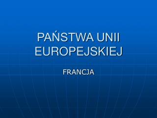 PAŃSTWA UNII EUROPEJSKIEJ