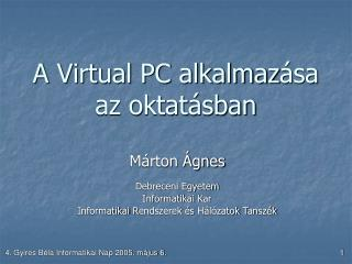 A Virtual PC alkalmaz ása az oktatásban