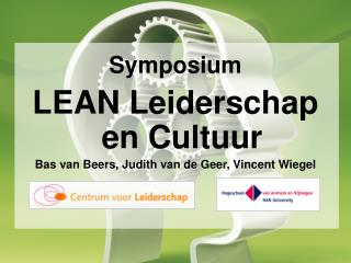 Symposium LEAN Leiderschap en Cultuur Bas van Beers, Judith van de Geer, Vincent Wiegel
