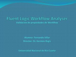 Fluent Logic Workflow Analyser