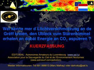 Weider Informatiounen: Tel 691 998813 (Marc Mathay) oder dark-sky@aal.lu