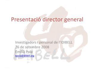 Presentació director general