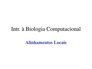 Intr. à Biologia Computacional