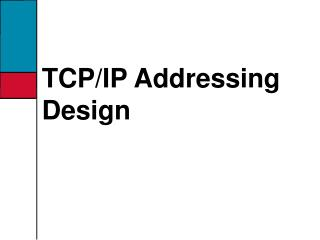 TCP/IP Addressing Design
