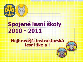 Spojené lesní školy 2010 - 2011