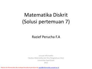 Matematika Diskrit ( Solusi pertemuan  7)