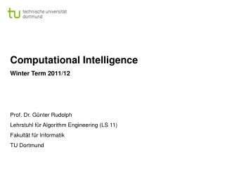 Computational Intelligence Winter Term  2011/12