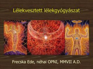 Lélekvesztett lélekgyógyászat