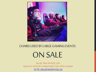 Chairs Used by Large Gaming Events on SALE in Canada
