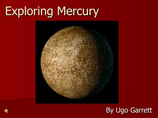 Exploring Mercury