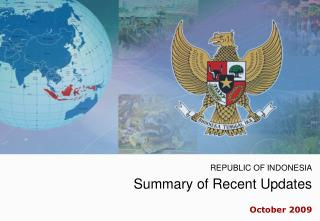 REPUBLIC OF INDONESIA Summary of Recent Updates