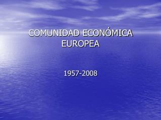 COMUNIDAD ECON�MICA EUROPEA