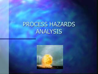 PROCESS HAZARDS ANALYSIS