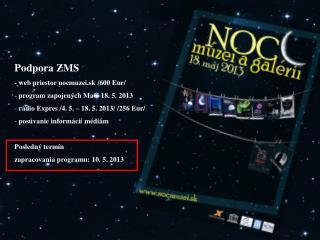 Podpora ZMS  - web priestor nocmuzei.sk /600 Eur/  program zapojených MaG 18. 5. 2013