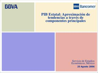 Servicio de Estudios Económicos, México 25 Agosto 2006