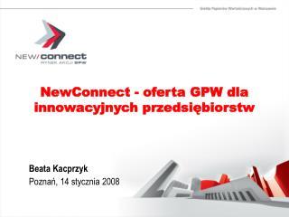 NewConnect - oferta GPW dla innowacyjnych przedsiębiorstw