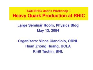 AGS-RHIC User's Workshop -- Heavy Quark Production at RHIC