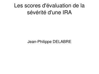 Les scores d valuation de la s v rit  dune IRA