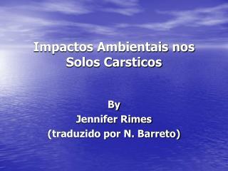 Impactos Ambientais nos Solos Carsticos