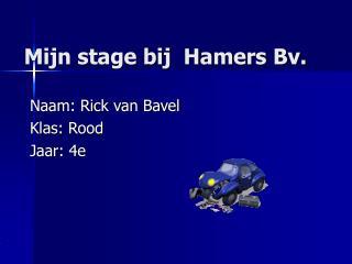 Mijn stage bij  Hamers Bv.
