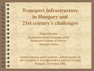 Transport Infrastructure  in Hungary and  21st century's challenges