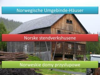 Norweskie domy przysłupowe
