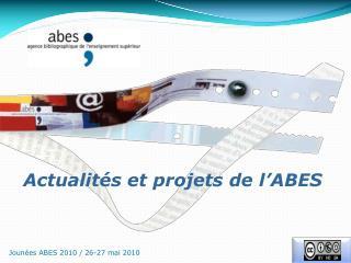 Actualités et projets de l'ABES