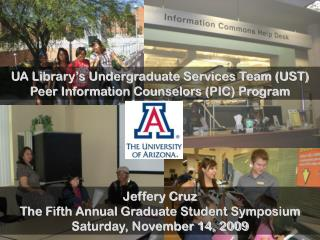 UA Library's Undergraduate Services Team (UST) Peer Information Counselors (PIC) Program