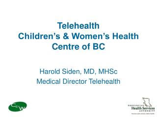Telehealth  Children�s & Women�s Health Centre of BC