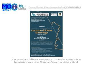 In rappresentanza del Forum Vera  Piovesan , Luca Bianchetto, Giorgio Sarto