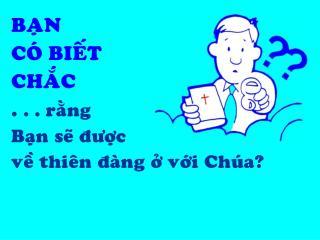 BA�N  CO� BIE�T CHA�C .  . . ra�ng  Ba�n se� ����c  ve� thie�n �a�ng �� v��i Chu�a?